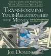 Transforming Your Relationship with Money: The Nine-Step Program for Achieving Financial Integrity, Intelligence, and Independence
