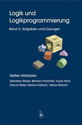 Logik und Logikprogrammierung 2. Aufgaben und Lösungen als Buch (kartoniert)