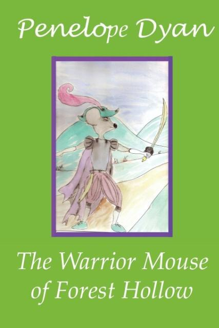 The Warrior Mouse Of Forest Hollow als Taschenbuch