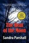 The Heat of the Moon: A Rachel Goddard Mystery