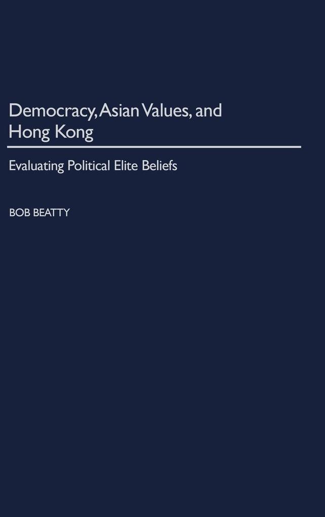 Democracy, Asian Values, and Hong Kong als Buch (gebunden)