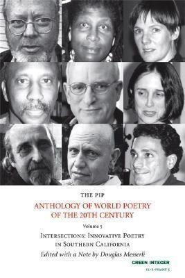 The Pip Anthology of World Poetry of the 20th Century: Volume 5: Intersections - Innovative Poetry in Southern California als Taschenbuch
