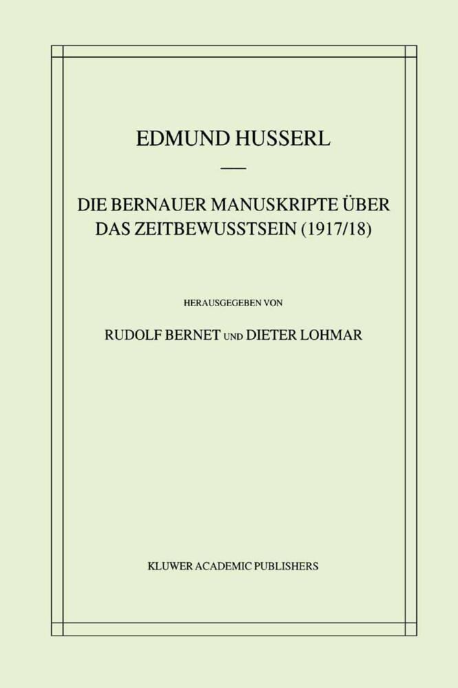 Die Bernauer Manuskripte Über das Zeitbewusstsein (1917/18) als Buch (gebunden)