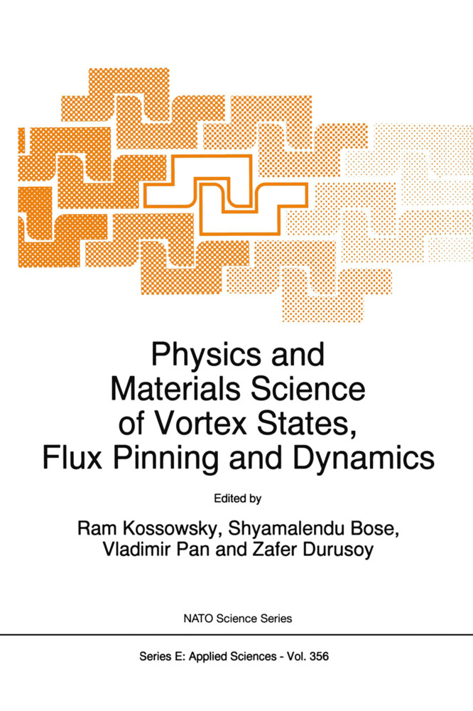 Physics and Materials Science of Vortex States, Flux Pinning and Dynamics als Buch (gebunden)