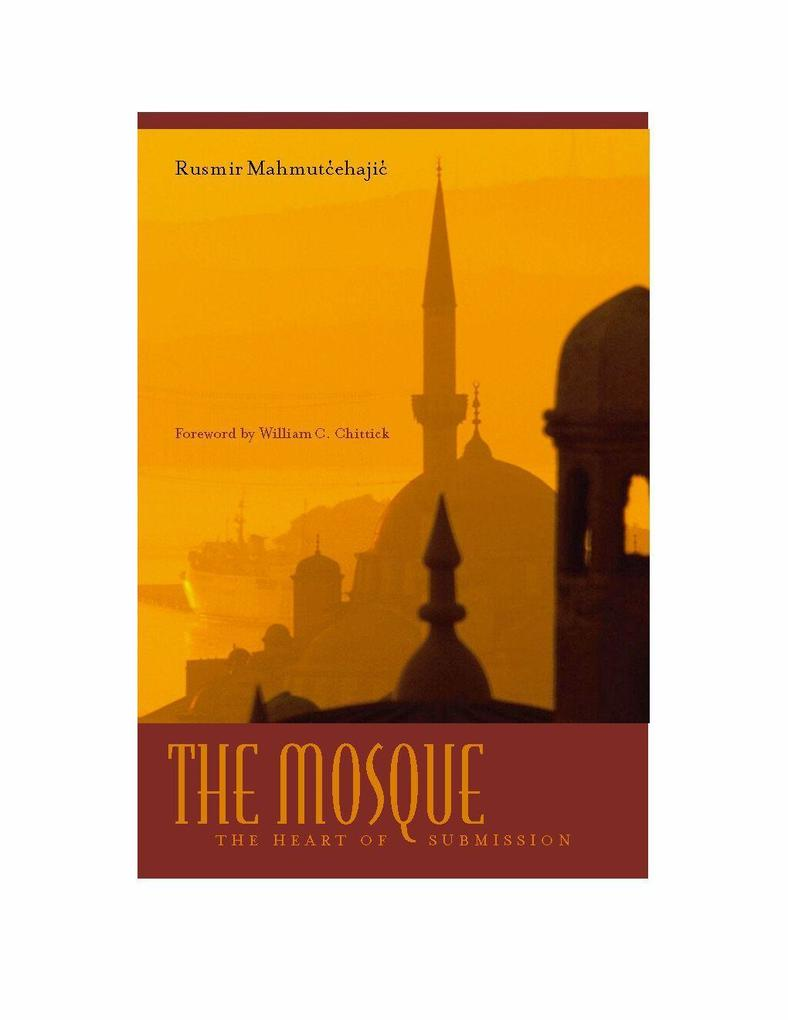 The Mosque: The Heart of Submission als Buch (gebunden)