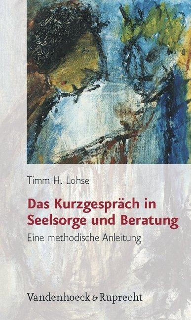 Das Kurzgespräch in Seelsorge und Beratung als Buch (kartoniert)
