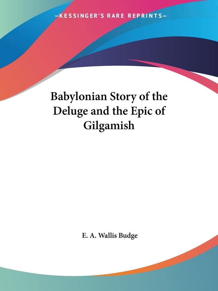Babylonian Story of the Deluge and the Epic of Gilgamish als Taschenbuch