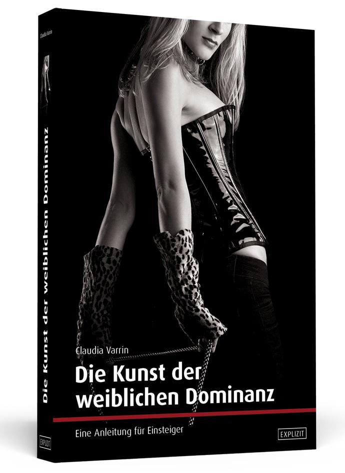 Die Kunst der weiblichen Dominanz als Buch (kartoniert)