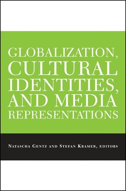 Globalization, Cultural Identities, and Media Representations als Taschenbuch