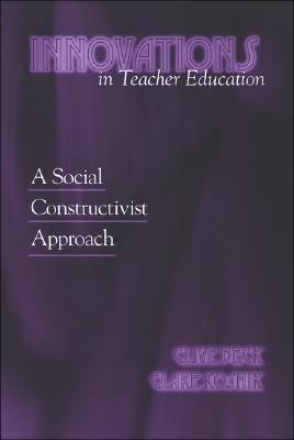 Innovations in Teacher Education: A Social Constructivist Approach als Buch (gebunden)