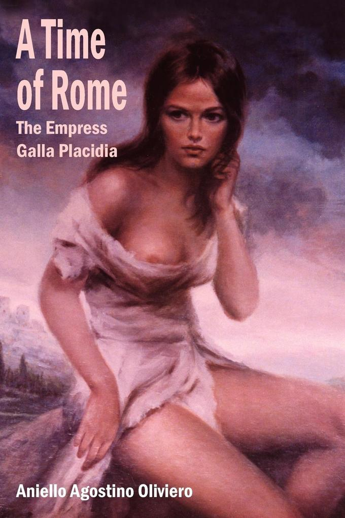 A Time of Rome: The Empress Galla Placidia als Buch (kartoniert)