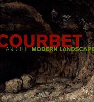 Courbet and the Modern Landscape als Buch (gebunden)