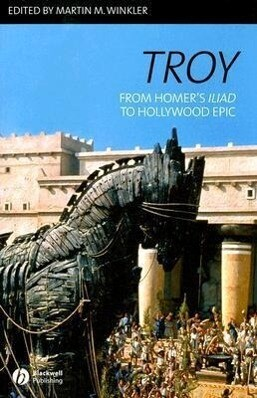 Troy: From Homer's Iliad to Hollywood Epic als Taschenbuch