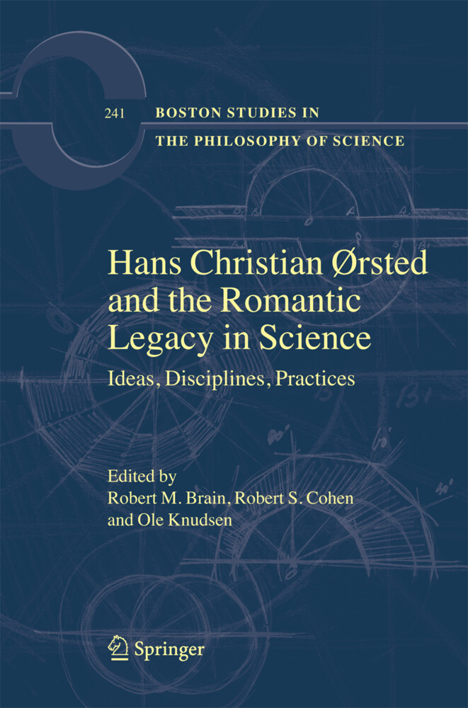 Hans Christian Oersted and the Romantic Legacy in Science als Buch (gebunden)