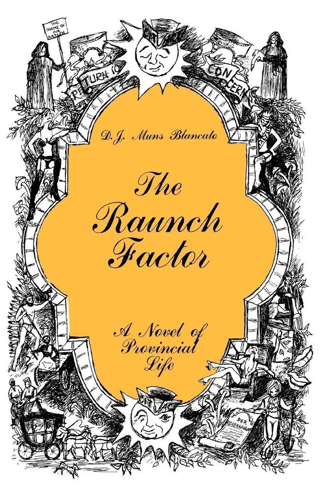 The Raunch Factor: A Novel of Provincial Life als Taschenbuch