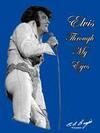 Elvis - Through My Eyes