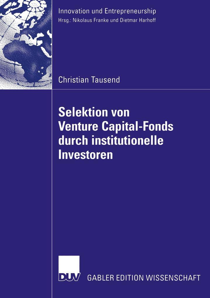 Selektion von Venture Capital-Fonds durch institutionelle Investoren als Buch (kartoniert)