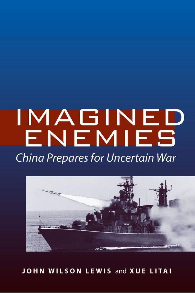 Imagined Enemies: China Prepares for Uncertain War als Buch (gebunden)