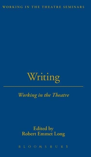 Writing: Working in the Theatre als Buch (gebunden)