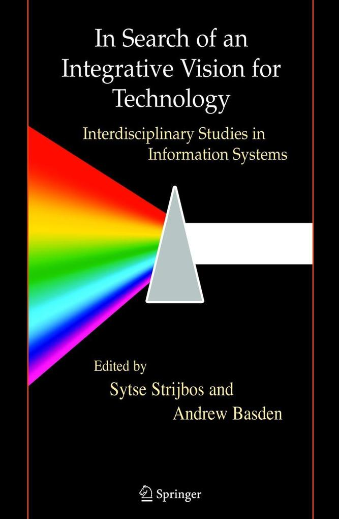 In Search of an Integrative Vision for Technology: Interdisciplinary Studies in Information Systems als Buch (gebunden)