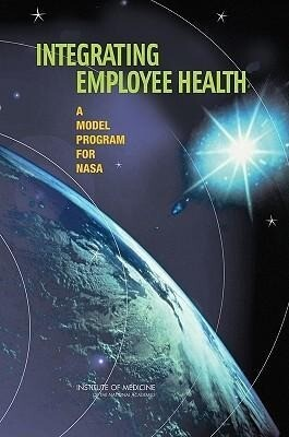 Integrating Employee Health: A Model Program for NASA als Taschenbuch