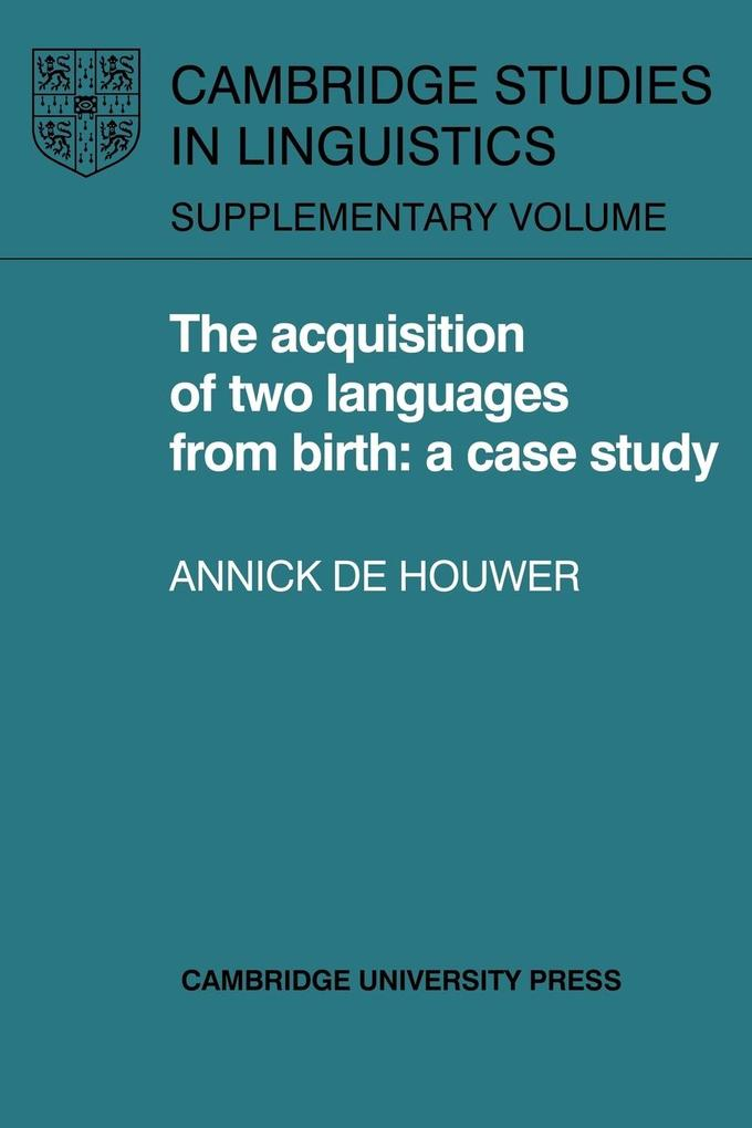 The Acquisition of Two Languages from Birth als Taschenbuch