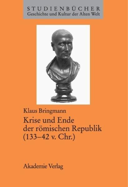 Krise und Ende der römischen Republik (133-42 v. Chr.) als Buch (kartoniert)