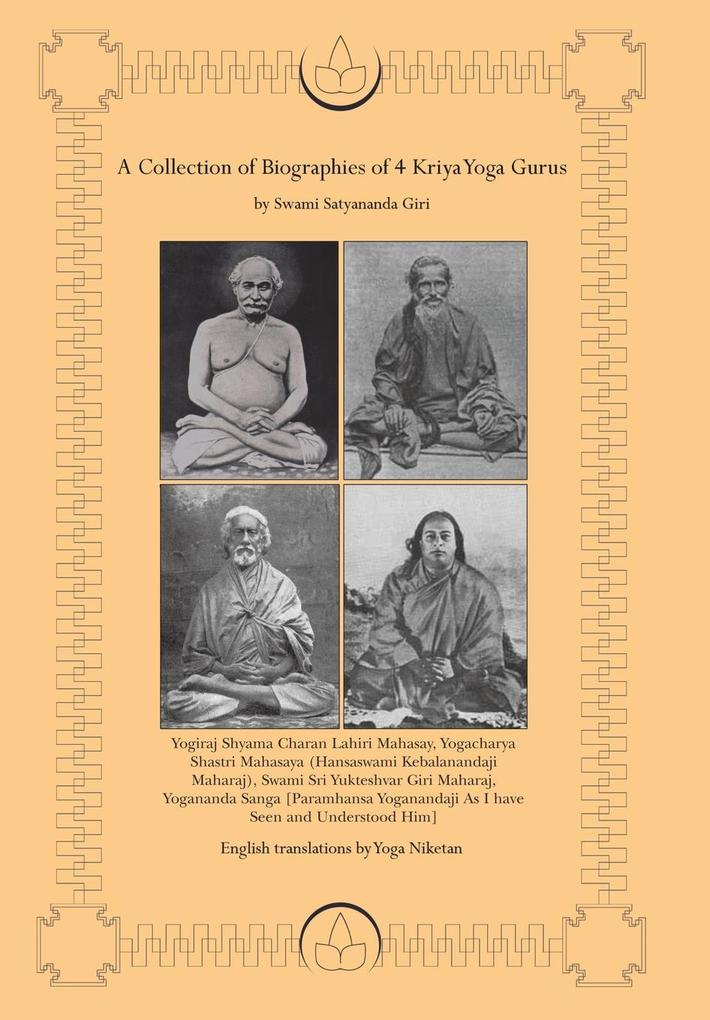 A Collection of Biographies of 4 Kriya Yoga Gurus by Swami Satyananda Giri als Buch (gebunden)