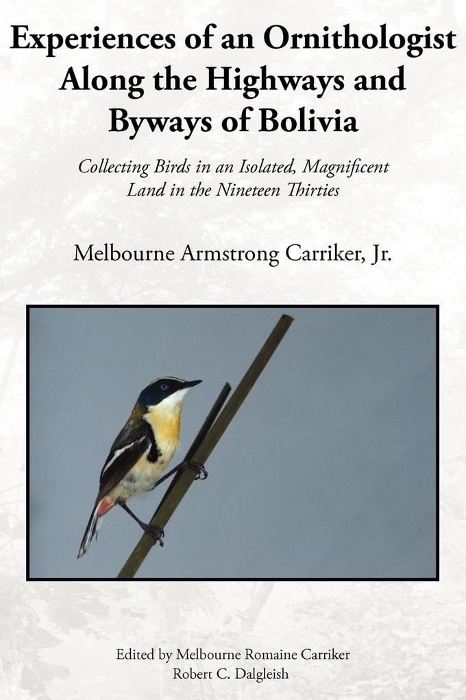 Experiences of an Ornithologist Along the Highways and Byways of Bolivia als Buch (kartoniert)