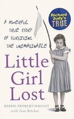 Little Girl Lost: A Powerful True Story of Surviving the Unimaginable als Taschenbuch