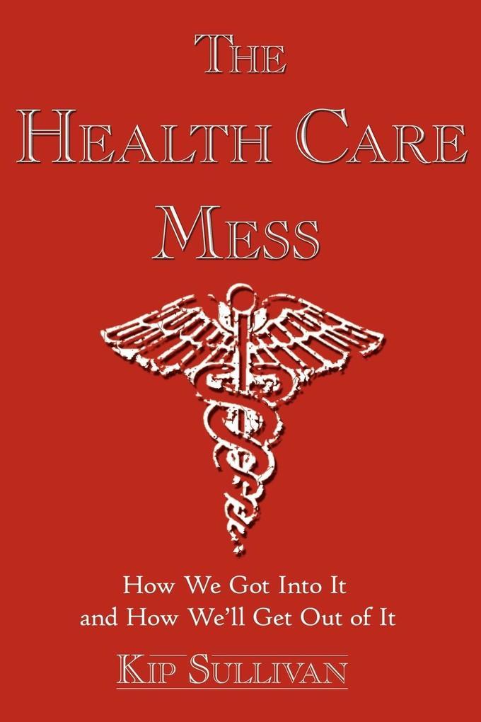 The Health Care Mess als Taschenbuch