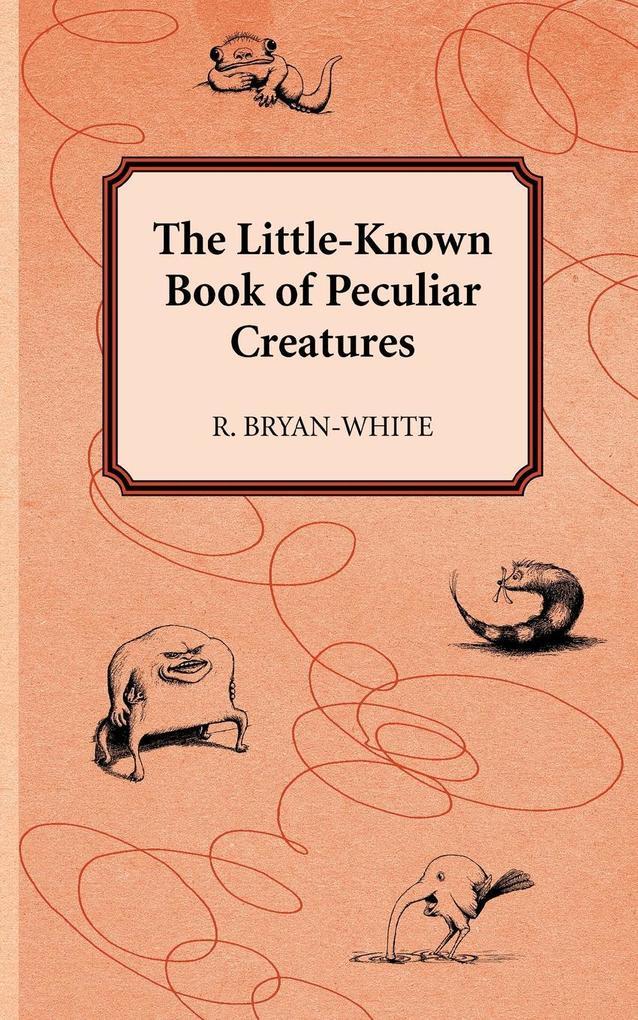 The Little-Known Book of Peculiar Creatures als Taschenbuch