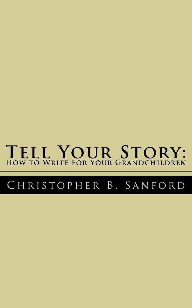 Tell Your Story als Taschenbuch