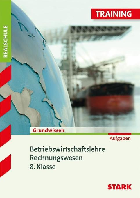 Training Grundwissen Realschule. Betriebswirtschaftslehre/ Rechnungswesen. 8. Klasse als Buch (kartoniert)