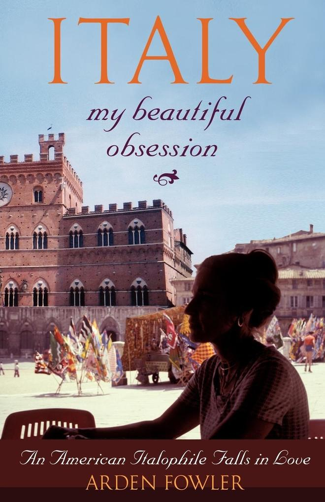Italy, My Beautiful Obsession als Taschenbuch