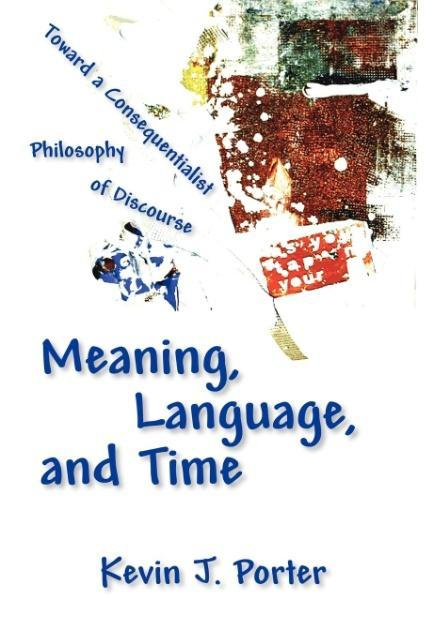 Meaning, Language, and Time als Taschenbuch