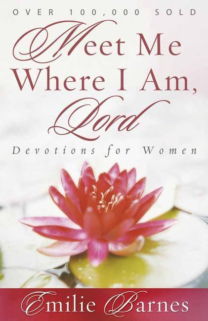 Meet Me Where I Am, Lord: Devotions for Women als Taschenbuch