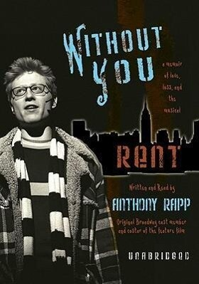 Without You: A Memoir of Love, Loss, and the Musical Rent als Hörbuch CD