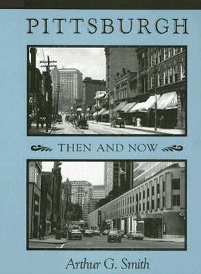 Pittsburgh Then and Now als Taschenbuch