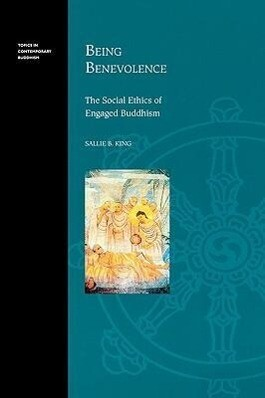 Being Benevolence: The Social Ethics of Engaged Buddhism als Taschenbuch