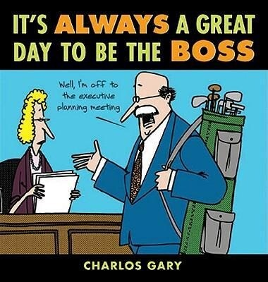 It's Always a Great Day to Be the Boss als Taschenbuch