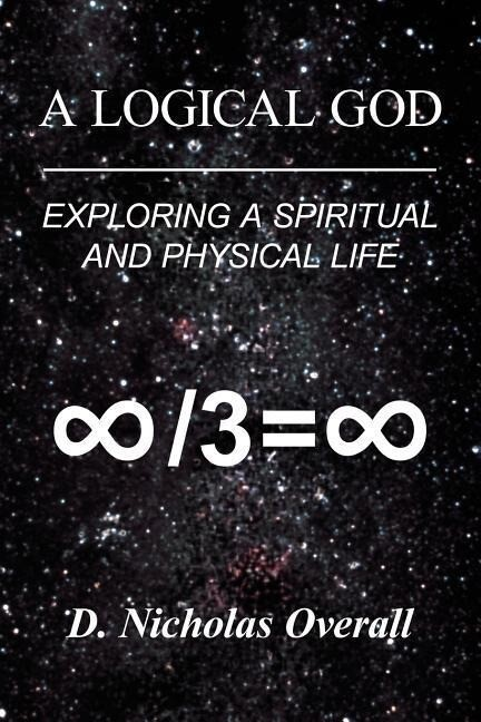 A Logical God: Exploring a Spiritual and Physical Life als Taschenbuch