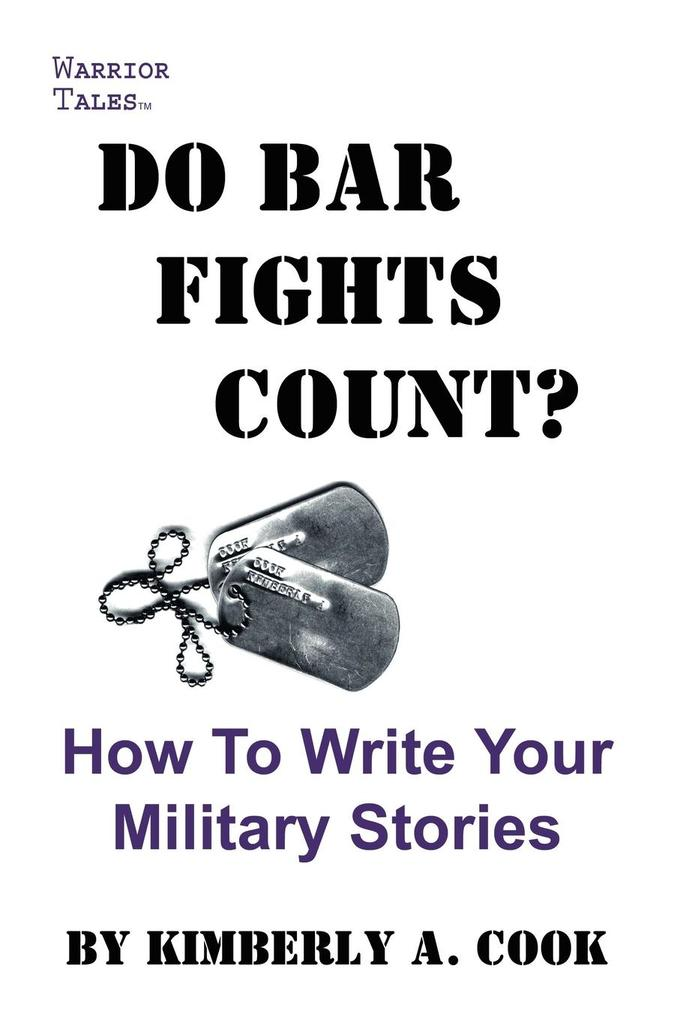 Do Bar Fights Count? How to Write Your Military Stories als Taschenbuch