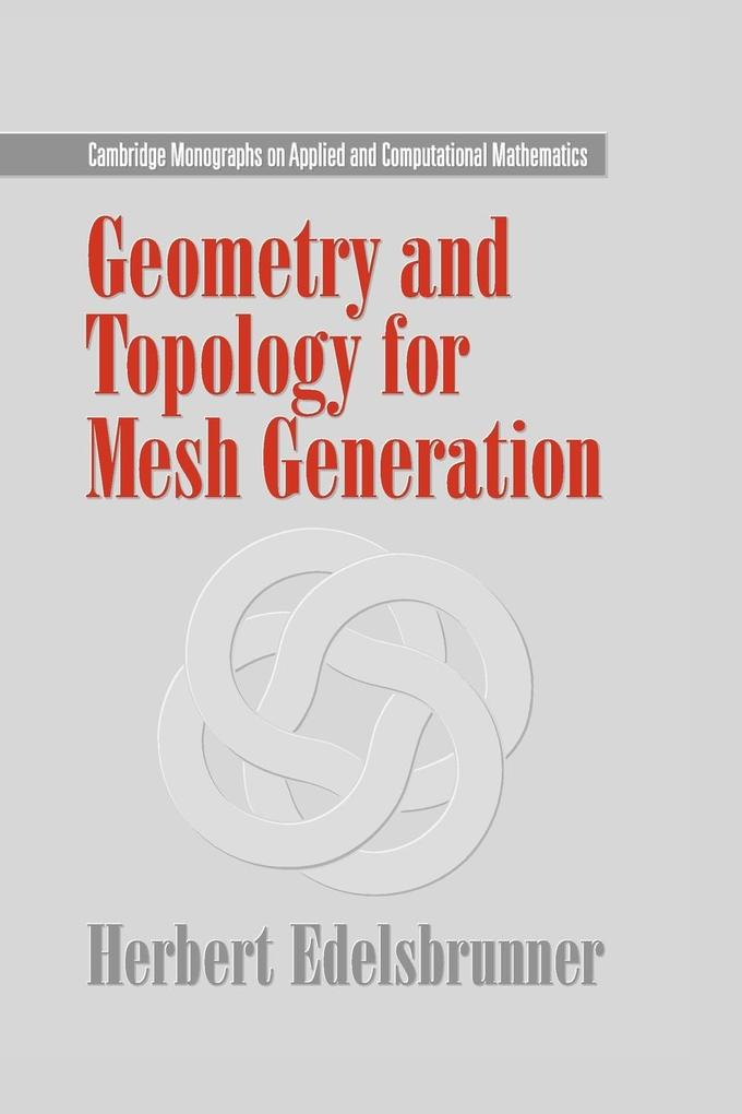 Geometry and Topology for Mesh Generation als Taschenbuch