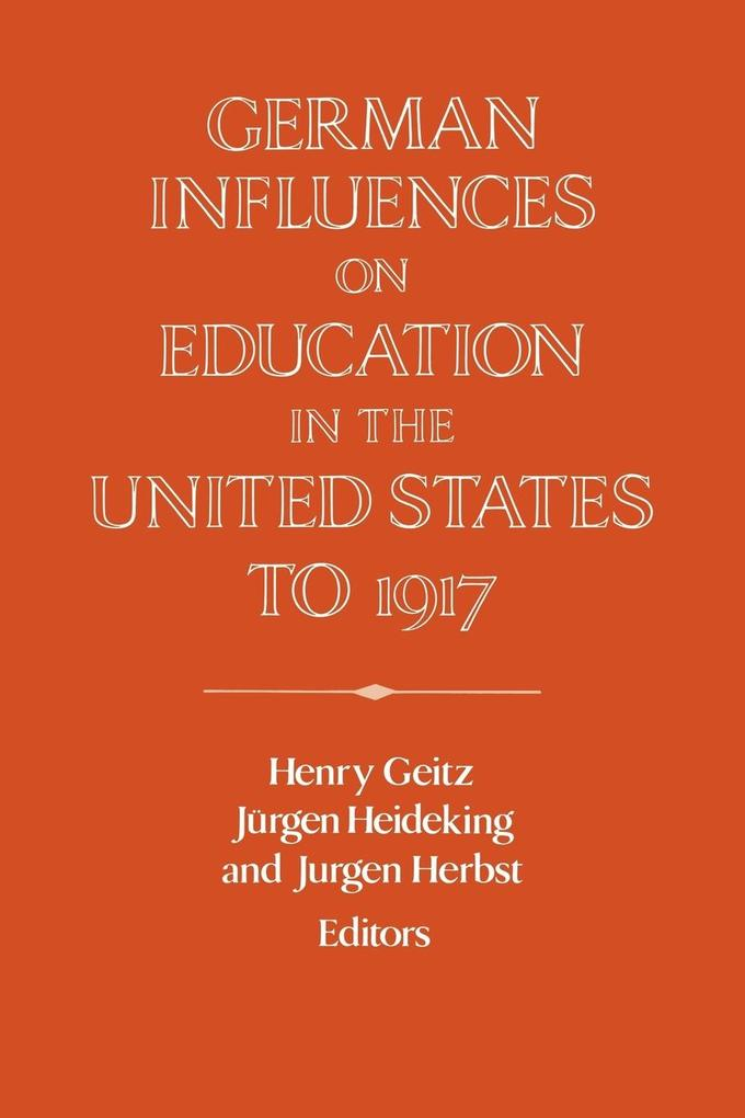 German Influences on Education in the United States to 1917 als Taschenbuch