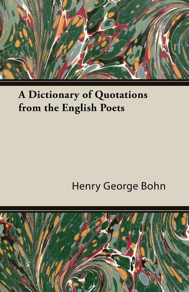 A Dictionary of Quotations from the English Poets als Taschenbuch