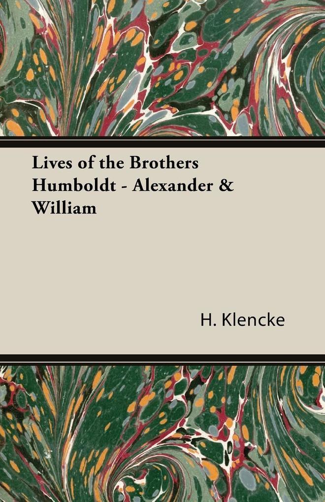Lives of the Brothers Humboldt - Alexander & William als Taschenbuch