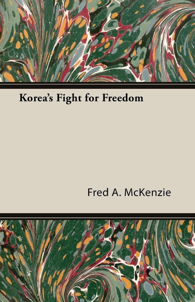 Korea's Fight for Freedom als Taschenbuch