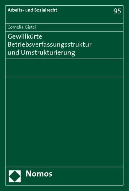 Gewillkürte Betriebsverfassungsstruktur und Umstrukturierung als Buch (kartoniert)