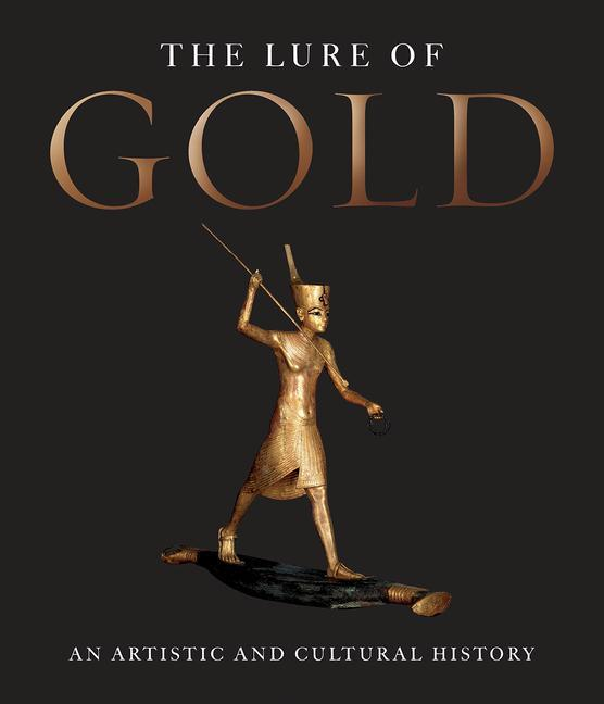 The Lure of Gold: An Artistic and Cultural History als Buch (gebunden)